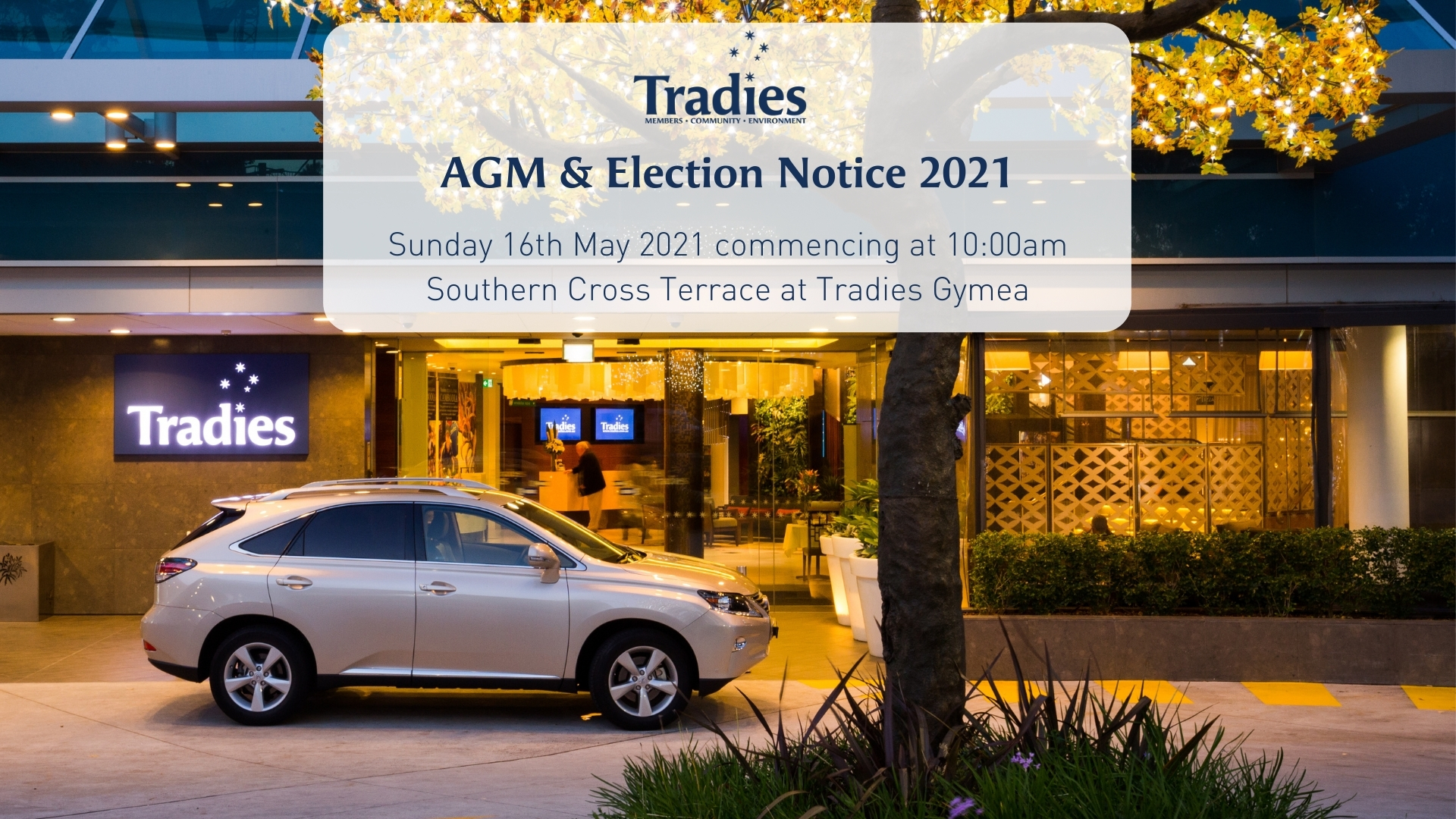 Tradies annual general meeting will be held on the 16th of may 2021 commencing at 10am at Tradies Gymea